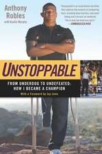 Unstoppable:  How I Became a Champion