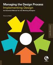 Implementing Design:  An Essential Manual for the Working Designer
