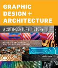 Graphic Design + Architecture:  A Guide to Type, Image, Symbol, and Visual Storytelling in the Modern World