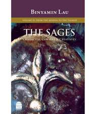 The Sages:  From the Mishna to the Talmud