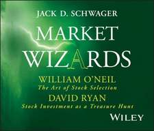 Market Wizards Disc 7: Interviews with William O′Neil, The Art of Stock Selection and David Ryan, Stock Investment as a Treasure Hunt