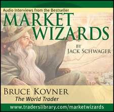 Market Wizards, Disc 2: Interview with Bruce Kovner, The World Trader