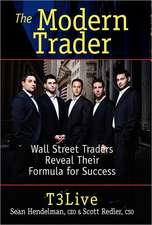 The Modern Trader:  Wall Street Traders Reveal Their Formula for Success