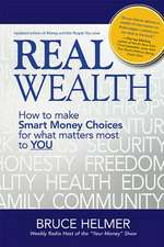 Real Wealth:  How to Make Smart Money Choices for What Matters Most to You