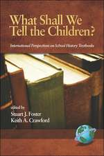What Shall We Tell the Children? International Perspectives on School History Textbooks (PB)