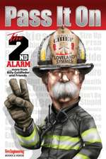 Pass It on:  The 2nd Alarm