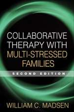 Collaborative Therapy with Multi-Stressed Families:  A Framework for Effective Instruction
