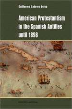 American Protestantism in the Spanish Antilles Until 1898