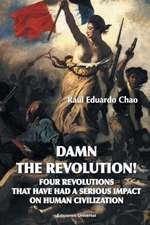 Damn the Revolution! Four Revolutions That Have Had a Serious Impact on Human Civilization