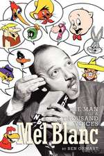 Mel Blanc:  The Man of a Thousand Voices