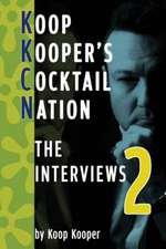 Cocktail Nation:  The Interviews 2
