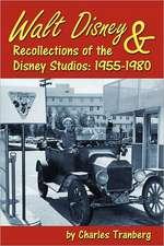 Walt Disney & Recollections of the Disney Studios:  1955-1980