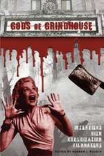 Gods of Grindhouse:  Interviews with Exploitation Filmmakers