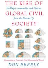 The Rise of Global Civil Society:  Building Communities and Nations from the Bottom Up
