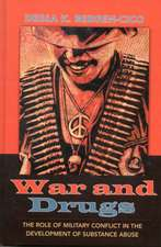War and Drugs:  The Role of Military Conflict in the Development of Substance Abuse