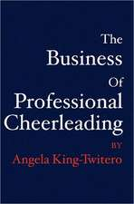 The Business of Professional Cheerleading:  A Young Girl's Awakening