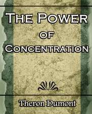 The Power of Concentration:  Short Stories- 1917