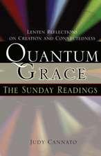 Quantum Grace:  Lenten Reflections on Creation and Connectedness