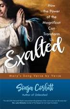 Exalted: How the Power of the Magnificat Can Transform Us