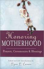 Honoring Motherhood:  Prayers, Ceremonies & Blessings