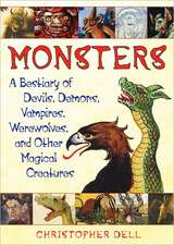 Monsters:  A Bestiary of Devils, Demons, Vampires, Werewolves, and Other Magical Creatures