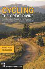 Cycling the Great Divide 2nd Edition from Canada to Mexico on North America's Premier Long Distance Mountain Bike Route:  Eat Seasonally, Cook Smart, & Learn to Love Your Vegetables