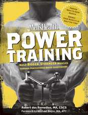 Mens Health Power Training:  Build Bigger, Stronger Muscles Through Performance-Based Conditioning