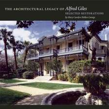 The Architectural Legacy of Alfred Giles:  Selected Restorations