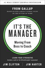It's the Manager: Gallup finds the quality of managers and team leaders is the single biggest factor in your organization's long-term success.