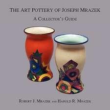 ART POTTERY OF JOSEPH MRAZEK