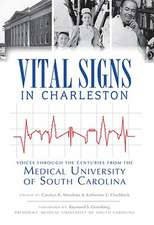 Vital Signs in Charleston:  Voices Through the Centuries from the Medical University of South Carolina