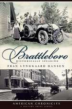 Brattleboro:  Historically Speaking