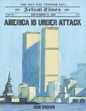 America Is Under Attack:  The Day the Towers Fell