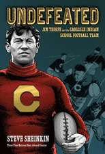 Undefeated:  Jim Thorpe and the Carlisle Indians Football Team