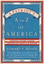 A Patriot's A to Z of America:  Things Every Good American Should Know