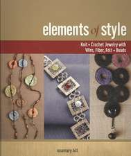 Elements of Style:  Creating Jewelry with Wire, Fiber, Felt, and Beads