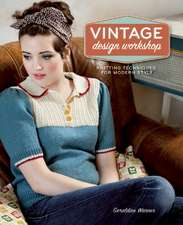 Vintage Design Workshop:  Knitting Techniques for Modern Style