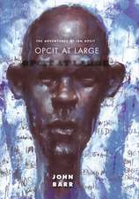 Opcit at Large: Book Two of The Adventures of Ibn Opcit