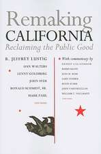 Remaking California:  Reclaiming the Public Good