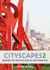 Cityscapes 2:  Reading the Architecture of San Francisco