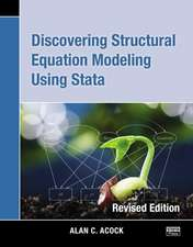 Discovering Structural Equation Modeling Using Stata, Revised Edition:  Categorical Responses, Counts, and Survival, Third Edition