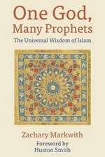 One God, Many Prophets:  The Universal Wisdom of Islam