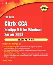The Real Citrix CCA Exam Preparation Kit: Prepare for XenApp 5.0