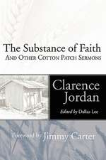 The Substance of Faith:  And Other Cotton Patch Sermons
