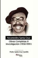 Nicomedes Santa Cruz. Obras Completas II. Investigacion (1958-1991)