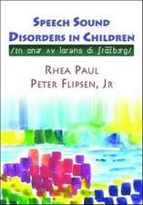 Speech Sound Disorders in Children: In Honor of Lawrence D. Shriberg