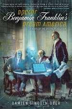 Doctor Benjamin Franklin's Dream America
