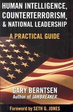 Human Intelligence, Counterterrorism, and National Leadership: A Practical Guide