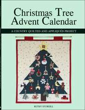 Christmas Tree Advent Calendar: A Country Quilted and Appliquéd Project