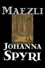 Maezli by Johanna Spyri, Fiction, Historical
